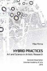 Hybrid Practices. Art and science in scientific research (dissertationes 18)