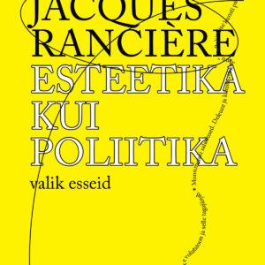 Esteetika_kui_poliitika_KAAS-EKA_kirjastus_2017