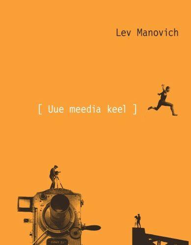 """Lev Manovich """"Uue meedia keel"""""""
